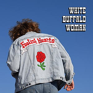 White Buffalo Woman, Foolish Hearts album cover